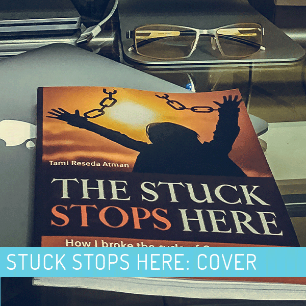 The Stuck Stops Here: Book